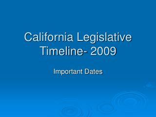 California Legislative Timeline- 2009