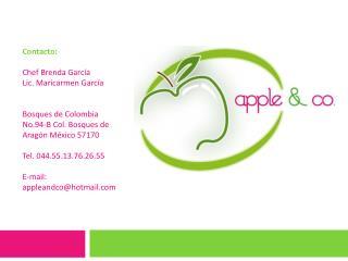 Contacto: Chef Brenda García  Lic. Maricarmen García