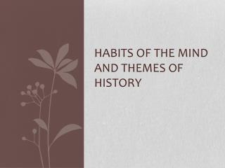 Habits of the Mind and Themes of History