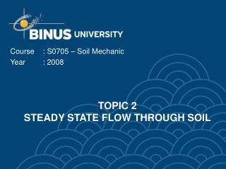 TOPIC 2  STEADY STATE FLOW THROUGH SOIL