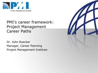 PMI s career framework: Project Management Career Paths