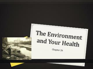 The Environment and Your Health