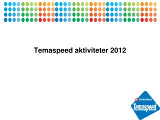 Temaspeed aktiviteter 2012