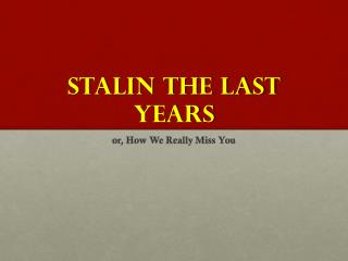 Stalin the last years