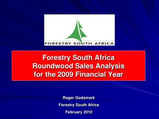 Forestry South Africa  Roundwood Sales Analysis for the 2009 Financial Year