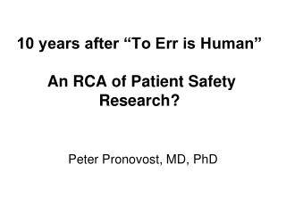 """10 years after """"To Err is Human""""  An RCA of Patient Safety Research?"""