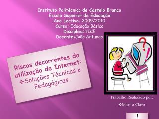 Instituto Politécnico de Castelo Branco Escola Superior de Educação Ano Lectivo:  2009/2010