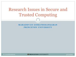 Research Issues in Secure and Trusted Computing
