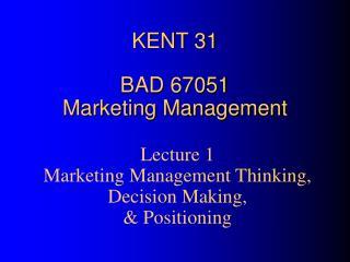 KENT 31 BAD 67051 Marketing Management