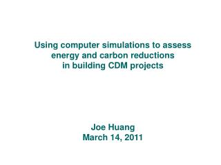 Using computer simulations to assess energy and carbon reductions in building CDM projects
