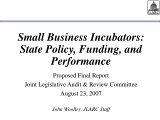 Small Business Incubators: State Policy, Funding, and Performance