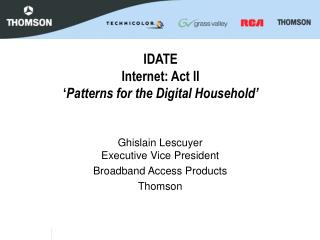 IDATE Internet: Act II ' Patterns for the Digital Household'