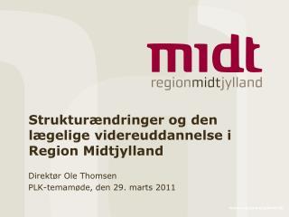 Struktur�ndringer og den l�gelige videreuddannelse i Region Midtjylland