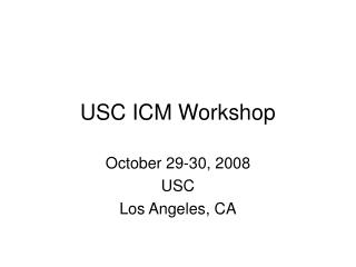USC ICM Workshop