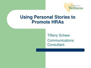 Using Personal Stories to Promote HRAs