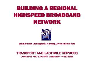 BUILDING A REGIONAL HIGHSPEED BROADBAND NETWORK