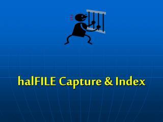 halFILE Capture & Index