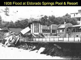 1938 Flood at Eldorado Springs Pool & Resort