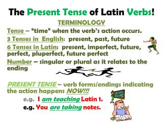 The  Present Tense  of Latin  Verbs !