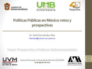 Pol íticas Públicas en México: retos y prospectivas