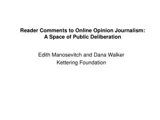 Reader Comments to Online Opinion Journalism: A Space of Public Deliberation