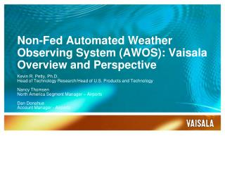 Non-Fed Automated Weather Observing System (AWOS): Vaisala Overview and Perspective