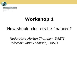 Workshop 1 How should clusters be financed?