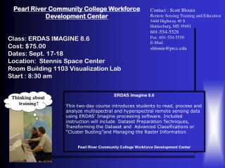 Pearl River Community College Workforce Development Center  Class: ERDAS IMAGINE 8.6  Cost: $75.00