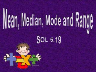 Mean,  Median , Mode and Range