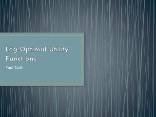 Log-Optimal Utility Functions