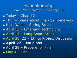 Housekeeping Power Point Demo?? � Thur or April 13