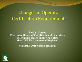 Paul S. Niman Chairman, Board of Certification of Operators of Drinking Water Supply Facilities