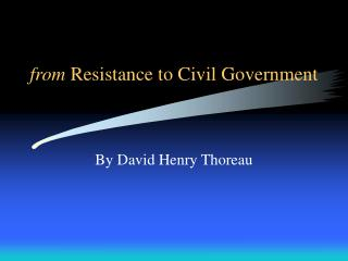 from  Resistance to Civil Government