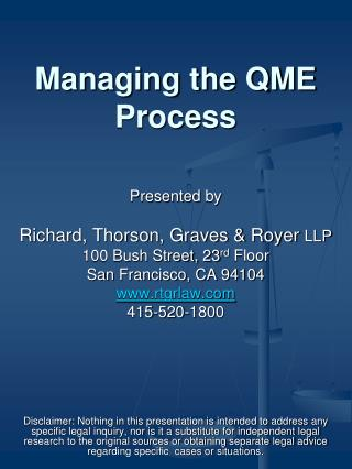Managing the QME Process