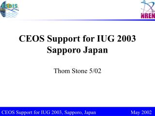 CEOS Support for IUG 2003 Sapporo Japan