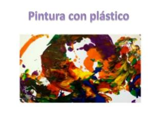 Pintura con plástico