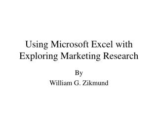 Using Microsoft Excel with Exploring Marketing Research