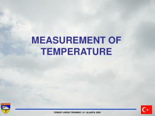 MEASUREMENT OF TEMPERATURE