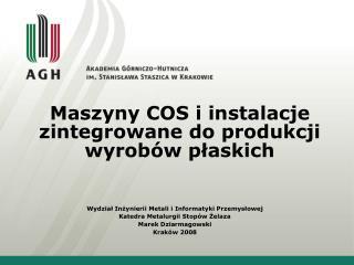 Maszyny COS i instalacje zintegrowane do produkcji wyrobów płaskich