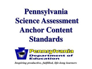Pennsylvania  Science Assessment Anchor Content Standards