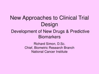 New Approaches to Clinical Trial Design  Development of New Drugs & Predictive Biomarkers