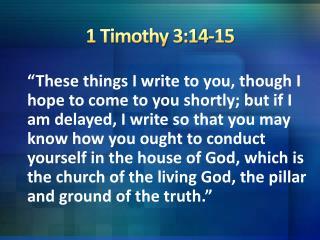 1 Timothy 3:14-15