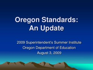 Oregon Standards:  An Update