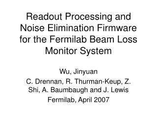 Readout Processing and Noise Elimination Firmware for the Fermilab Beam Loss Monitor System
