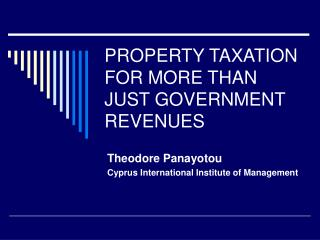 PROPERTY TAXATION FOR MORE THAN JUST GOVERNMENT REVENUES