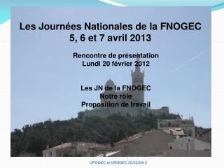 Les Journées Nationales de la FNOGEC 5, 6 et 7 avril 2013