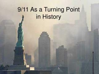 9/11 As a Turning Point in History