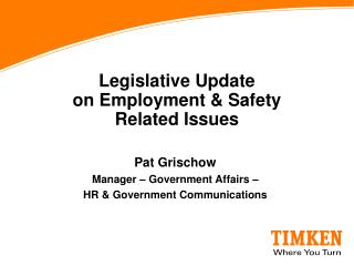 Legislative Update on Employment & Safety  Related Issues