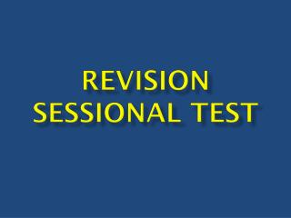REVISION SESSIONAL TEST