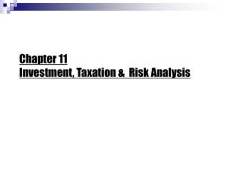 Chapter 11 Investment, Taxation   Risk Analysis
